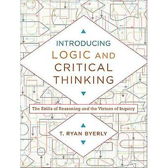Introducing Logic and Critical Thinking - The Skills of Reasoning and
