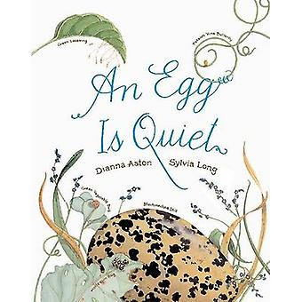 Egg is Quiet by Dianna Aston - Sylvia Long - 9780811844284 Book
