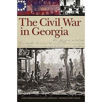 The Civil War in Georgia - A New Georgia Encyclopedia Companion by Joh