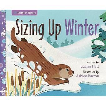 Maths in Nature - Sizing Up Winter by Lizann Flatt - 9781445157795 Book