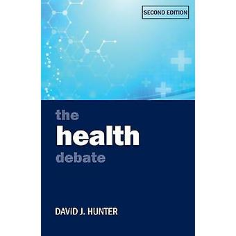 The Health Debate (2nd Revised edition) by David J. Hunter - 97814473