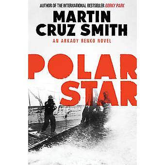 Polar Star by Martin Cruz Smith - 9781471131097 Book