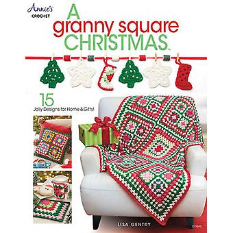 A Granny Square Christmas - 15 Jolly Designs for Homes & Gifts by Lisa