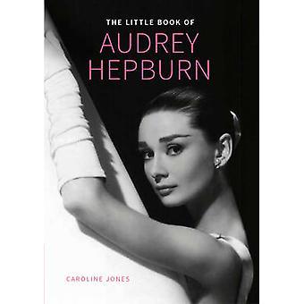 Audrey Hepburn - Little Book of von Caroline Jones - 9781780978710 Buch