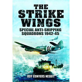 Les ailes de la grève - spéciales contre la marine marchande escadrons 1942-45 par Roy Cony
