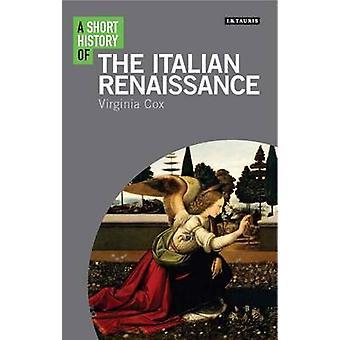 Een korte geschiedenis van de Italiaanse Renaissance door Virginia Cox - 97817845