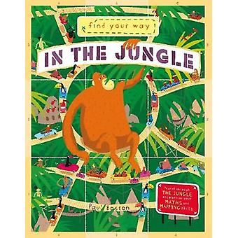 Find Your Way In the Jungle by Find Your Way In the Jungle - 97817849