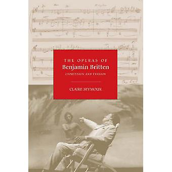 The Operas of Benjamin Britten - Expression and Evasion (New edition)