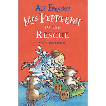 Mrs Pepperpot to the Rescue by Alf Proysen - 9781849418027 Book