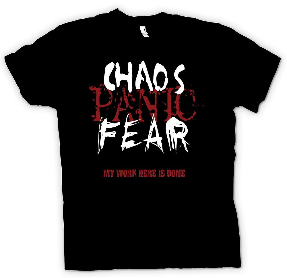Womens T-shirt - Chaos Panic Fear - My Work Is Done Here - Funny