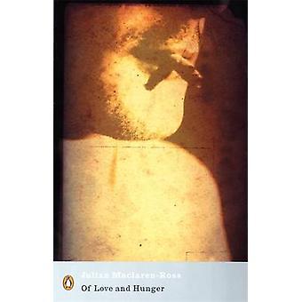Of Love and Hunger by Julian Maclaren-Ross - D. J. Taylor - 978014118