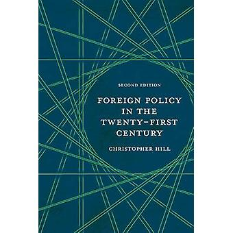Foreign Policy in the Twenty-First Century (2nd Revised edition) by C
