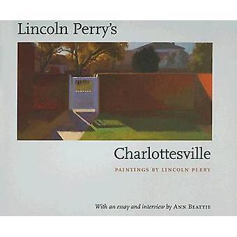 Lincoln Charlottesville di Perry da Lincoln Perry - Ann Beattie - 9780