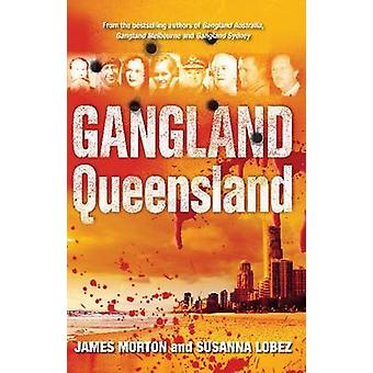 Gangland Queensland by James Morton - Susanna Lobez - 9780522861235 B