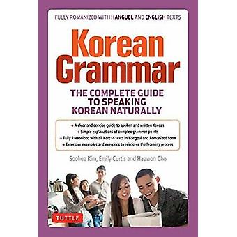 Korean Grammar - The Complete Guide to Speaking Korean Naturally by So