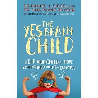 O cérebro da criança sim - ajudar sua criança a ser mais resilientes - independente