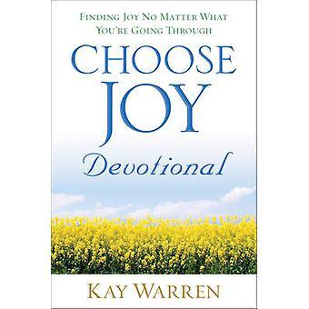 Choose Joy Devotional - Finding Joy No Matter What You're Going Throug