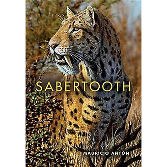 Sabertooth by Mauricio Anton - 9780253010421 Book
