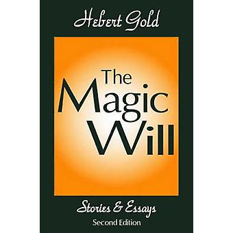 The Magic Will - Stories and Essays (2nd Revised edition) by Herbert G