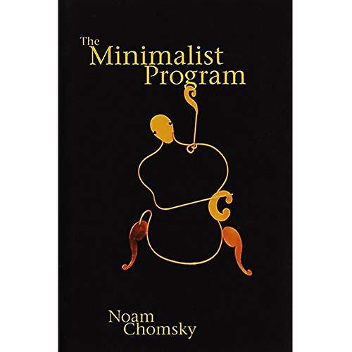 The Minimalist Program (Current Studies in Linguistics) (Current Studies in Linguistics)