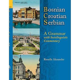 Bosniaque, croate, serbe: Une grammaire commentée sociolinguistiques