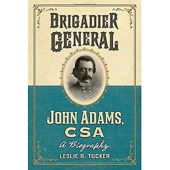 Brigadier General John Adams, CSA: Una biografía