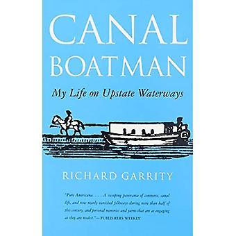 Kanal Schiffer: Mein Leben auf Upstate Wasserstraßen (Staat York Bücher)