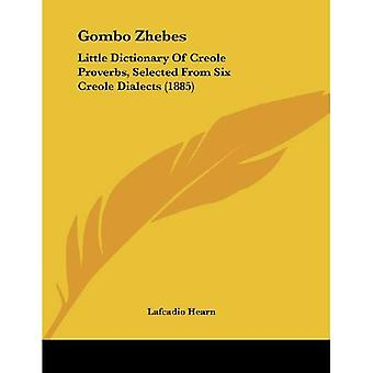 Gombo Zhebes: Little Dictionary of Creole Proverbs, Selected from Six Creole Dialects (1885)