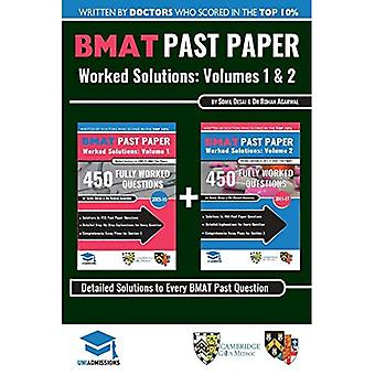 BMAT Past Paper Worked Solutions: 2003 - 2015, Fully worked answers to 600 Questions, Detailed Essay Plans, BioMedical...
