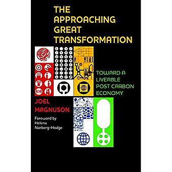 The Approaching Great Transformation: Toward a Liveable Post Carbon Economy
