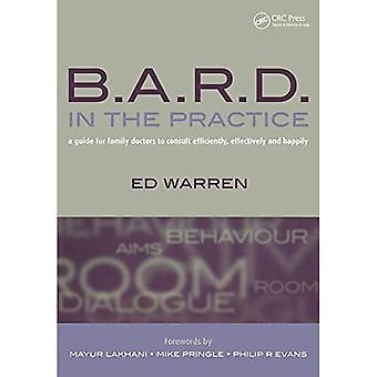 B.A.R.D. en la práctica: una guía para médicos de familia a consultar manera eficiente, eficaz y feliz