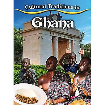 Cultural Traditions in Ghana (Cultural Traditions in My World)