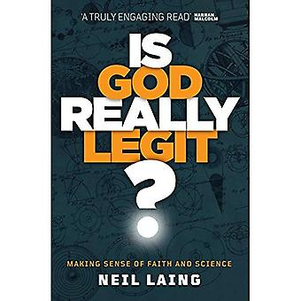 Is God Really Legit?: Making Sense of Faith and Science