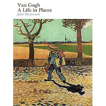 Van Gogh: A Life in Places