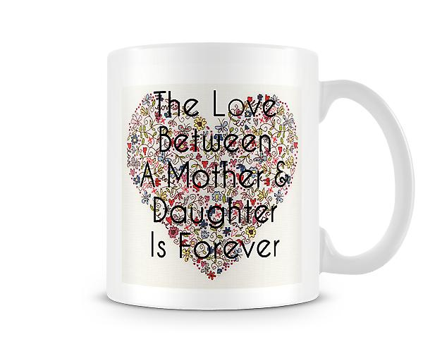 The Love Between Mother And Daughter Printed Mug