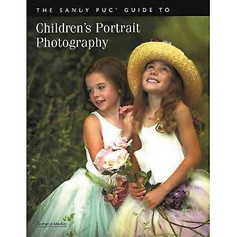 Sandy Puc' Guide to Children's Portrait Photography, The (Sandy Puc Guide)