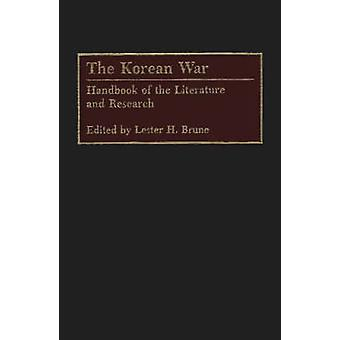 The Korean War Handbook of the Literature and Research by Brune & Lester H.