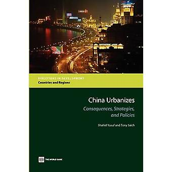 China UrbanizesConsequences Strategies and Policies by Yusuf & Shahid