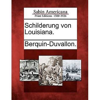 Schilderung von Louisiana. by BerquinDuvallon.