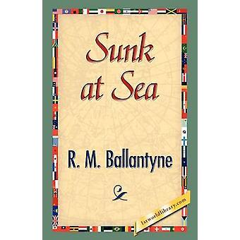 Sunk at Sea by Ballantyne & R.M.