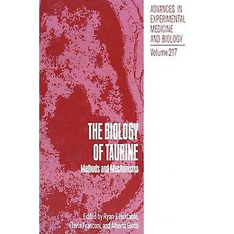 The Biology of Taurine  Methods and Mechanisms by Huxtable & Ryan J.