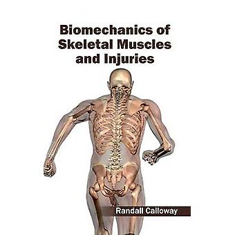 Biomechanics of Skeletal Muscles and Injuries by Calloway & Randall