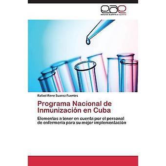Programa Nacional de Inmunizacion En Cuba by Suarez Fuentes Rafael Rene