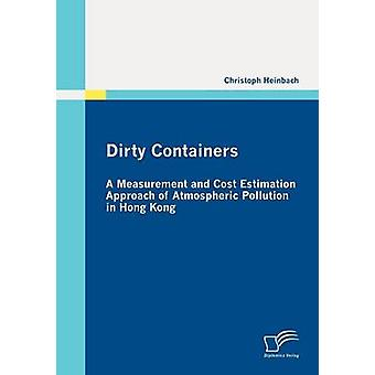 Dirty Containers A Measurement and Cost Estimation Approach of Atmospheric Pollution in Hong Kong by Heinbach & Christoph