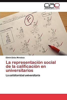 La representacin social de la calificacin en universitarios by Salas Hommesdoza Edwin