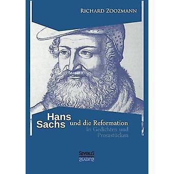 Hans Sachs Und Die Reformation i Gedichten Und Prosastucken av Zoozmann & Richard