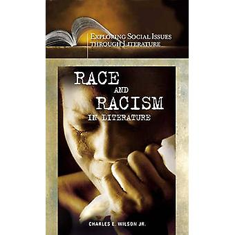 Race and Racism in Literature by Charles E. Wilson - 9780313328206 Bo