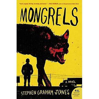Mongrels by Stephen Graham Jones - 9780062412706 Book