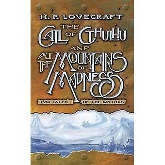 The Call of Cthulhu and At the Mountains of Madness - Two Tales of the