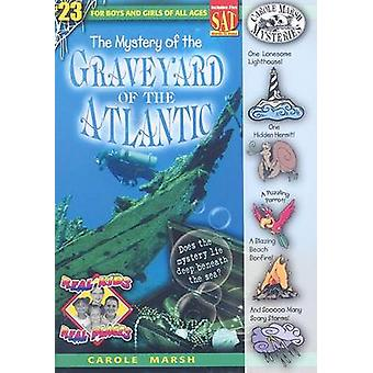 The Mystery of the Graveyard of the Atlantic by Carole Marsh - 978063